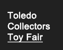 Toledo Collectors Toy Fair